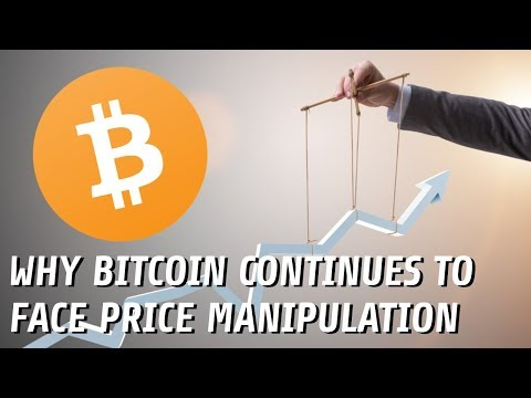 Why Bitcoin's Price Continues to Face Manipulation