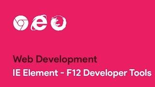 IE Element - F12 Developer Tools - Web Development