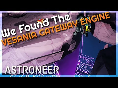 We Found The Vesania Central Gateway Engine | Astroneer 1.0.13 #31