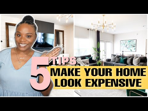5 Tips To Make Your Home Look More Expensive