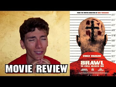 Brawl in Cell Block 99 [Action Movie Review]