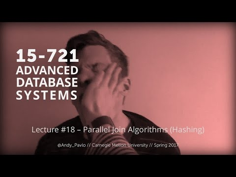 L18 - Parallel Join Algorithms (Hashing) [CMU Database Systems Spring 2017]