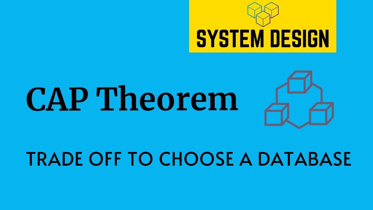 CAP Theorem | Trade offs to choose a Database | System Design Primer | Tech Primers