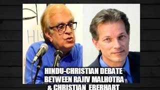 Hindu-Christian Debate Between Rajiv Malhotra & Christian Eberhart