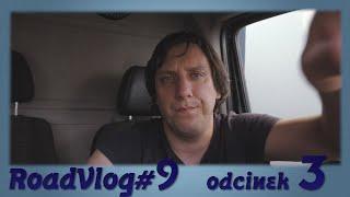 Ale mnie d*pa boli - RoadVlog#9 odcinek 3