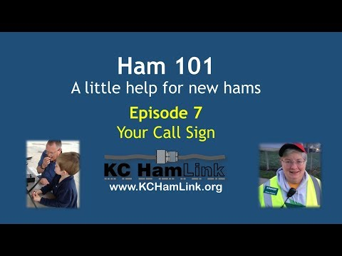 Ham 101 Episode 7:  Your Call Sign