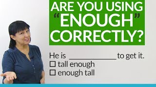 """Are you using """"enough"""" correctly?"""
