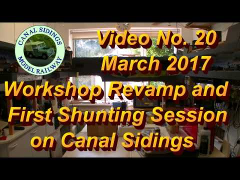 Canal Sidings 20 Workshop Revamp and First Shunting Session