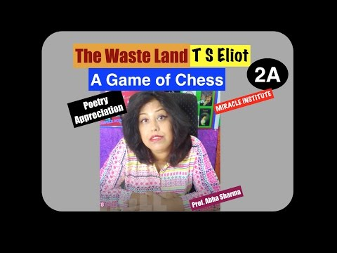 A Game of Chess : The waste Land Part 2 A, Critical Apprecia