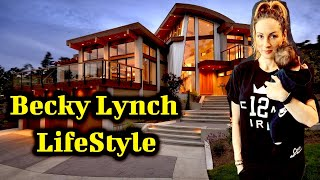 Becky lynch Life Style Boyfriend Net worth Income Height Weight Real Story