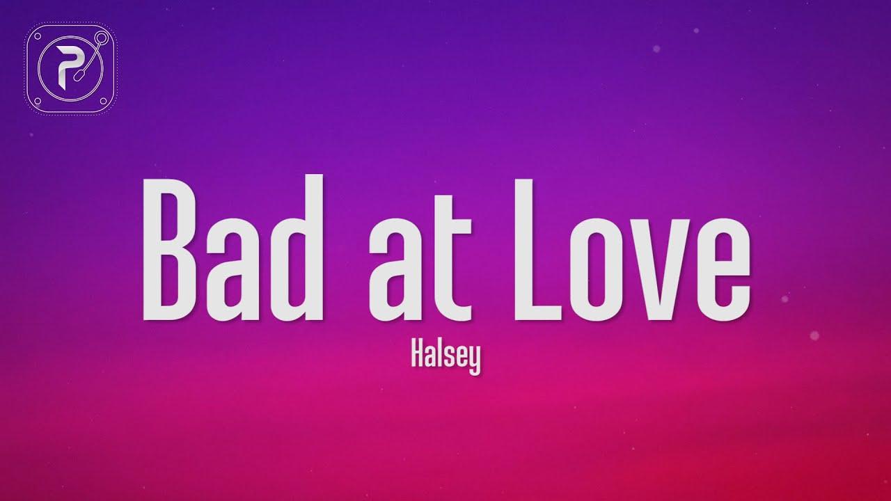 Halsey - Bad at Love (Lyrics)