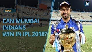 IPL Preview 2018: Mumbai Indians (MI)