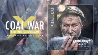 Hard Target - Coal War feat. Joshua James
