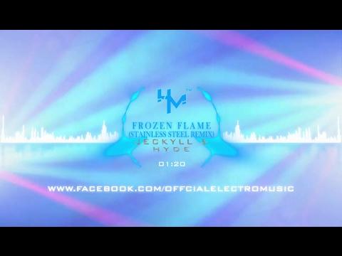 Jeckyll & Hyde - Frozen Flame (Stainless Steel Remix)