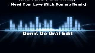 Calvin Harris & Ellie Golding - I Need Your Love (Nick Romero Remix) (Radio Edit) Denis Do Gral Edit