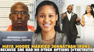 Maya Moore Married Johnathan Irons..Because She Had No Other Options (#TheTruth)