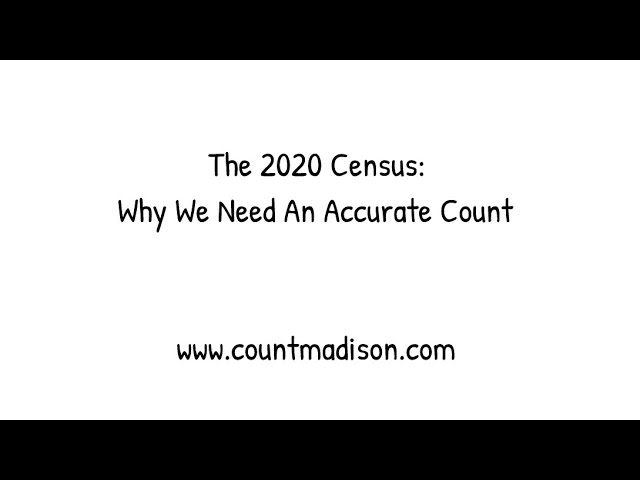 Census 2020: Why Madison County Need's an Accurate Count