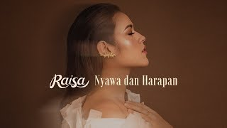 Raisa - Nyawa dan Harapan (Official Music Video)