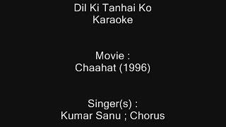 Dil Ki Tanhai Ko - Karaoke - Chaahat (1996) - Kumar Sanu ; Chorus