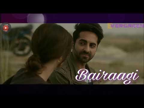 Bairaagi -| Bareilly Ki Barfi | Ayushman & Kriti Sanon | Arijit Singh | Samira Koppikar
