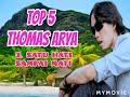 - TOP 5 THOMAS ARYA 🚩🚩Berbeda Kasta, Izinkan Aku,  Satu Hati Sampai Mati,  Rela Demi Cinta dan Bunga