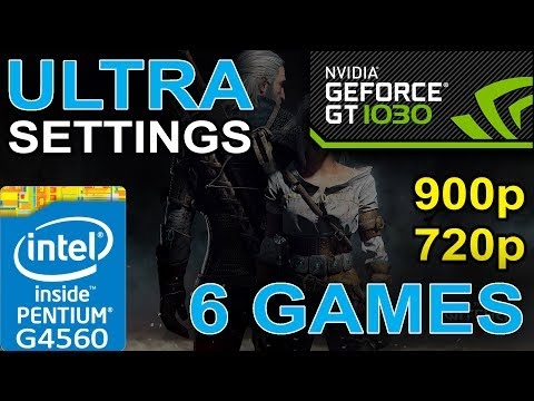 GT 1030 Gaming Test | G4560 | 720p - 900p | Ultra Settings
