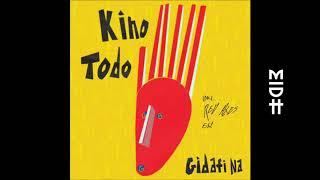 Kino Todo - Gidafi Na Feat. Tesfit Asgodom (Original Mix) MIDH Premiere