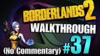 Borderlands 2 Walkthrough pt. 37 - Where Angels Fear to Tread #1