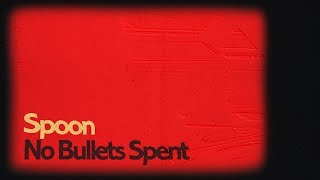 Spoon No Bullets Spent.mp3