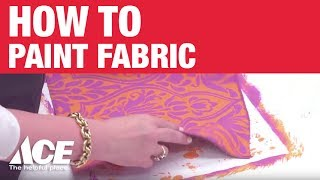 How to Paint Fabric  - Ace Hardware