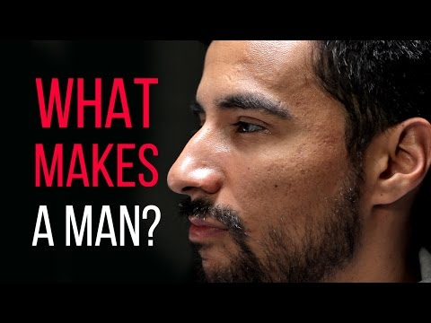 What Makes You A Man?