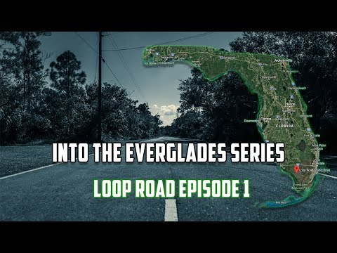 Loop Road - Into The Everglades Series Ep 1
