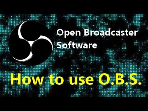 how to use obs (2017) open broadcaster software