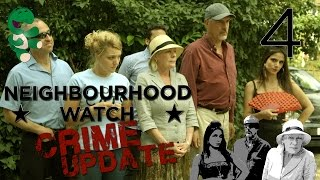 Neighbourhood Watch Crime Update - Episode 4/5