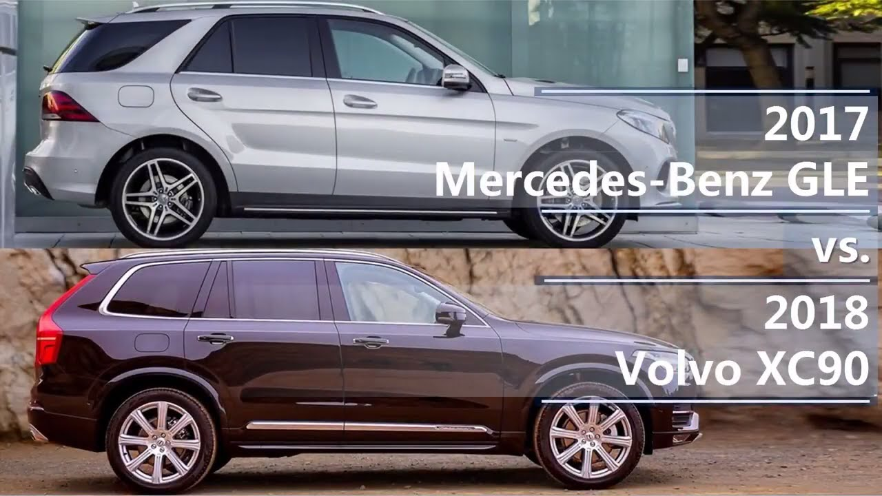 Volvo Xc90 Vs Mercedes Gle | Motavera.com