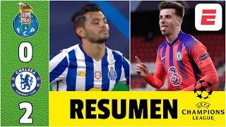 Porto 0-2 Chelsea. ERROR GARRAFAL del Tecatito Corona. Goles de Mount y Chilwell | Champions League