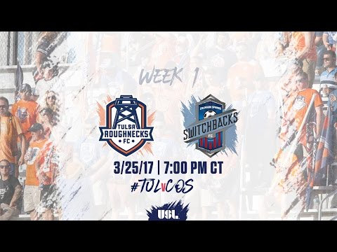 USL LIVE - Tulsa Roughnecks FC vs Colorado Springs Switchbacks FC 3/25/17