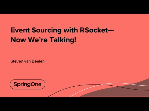 Event Sourcing with RSocket—Now We're Talking!