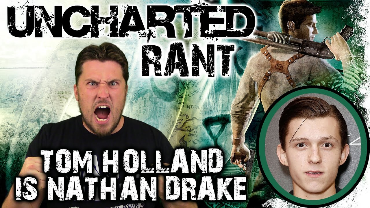 Uncharted Rant Tom Holland Is Nathan Drake Youtube