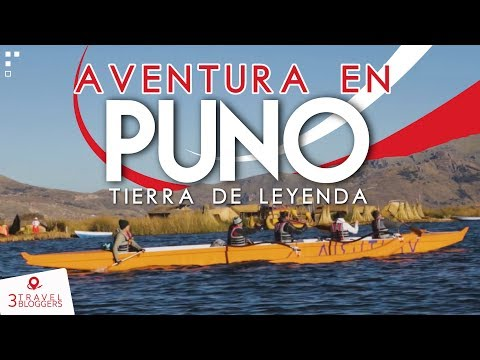 ¿Qué hacer en Puno, Perú 2019 ?- 3 Travel Bloggers