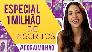 ESPECIAL DE 1 MILHÃO - #Dora1Milhao   Dora Figueiredo