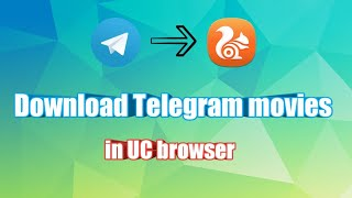 Gambar cover How to download Telegram videos in UC browser