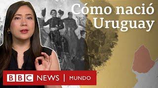 La disputa entre dos gigantes de Sudamérica que dio lugar a Uruguay (y qué papel jugó Reino Unido)