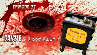 Episode 27 - Danzig's Blood Bath and Dumpster Diving for Porn