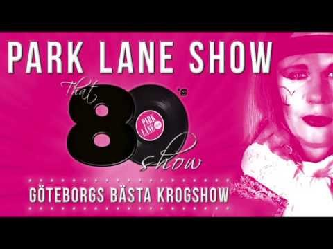 Park Lane Show , That 80´s Show