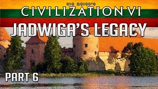 Let's Play Civilization 6: Jadwiga's Legacy Scenario (1440p) - Part 6: Lithuania Number One