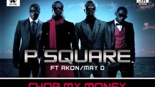 P Square Feat. Akon - Chop My Money (DJ Styx Electro Edit)
