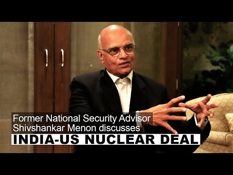 Shivshankar Menon on India-US Nuclear deal