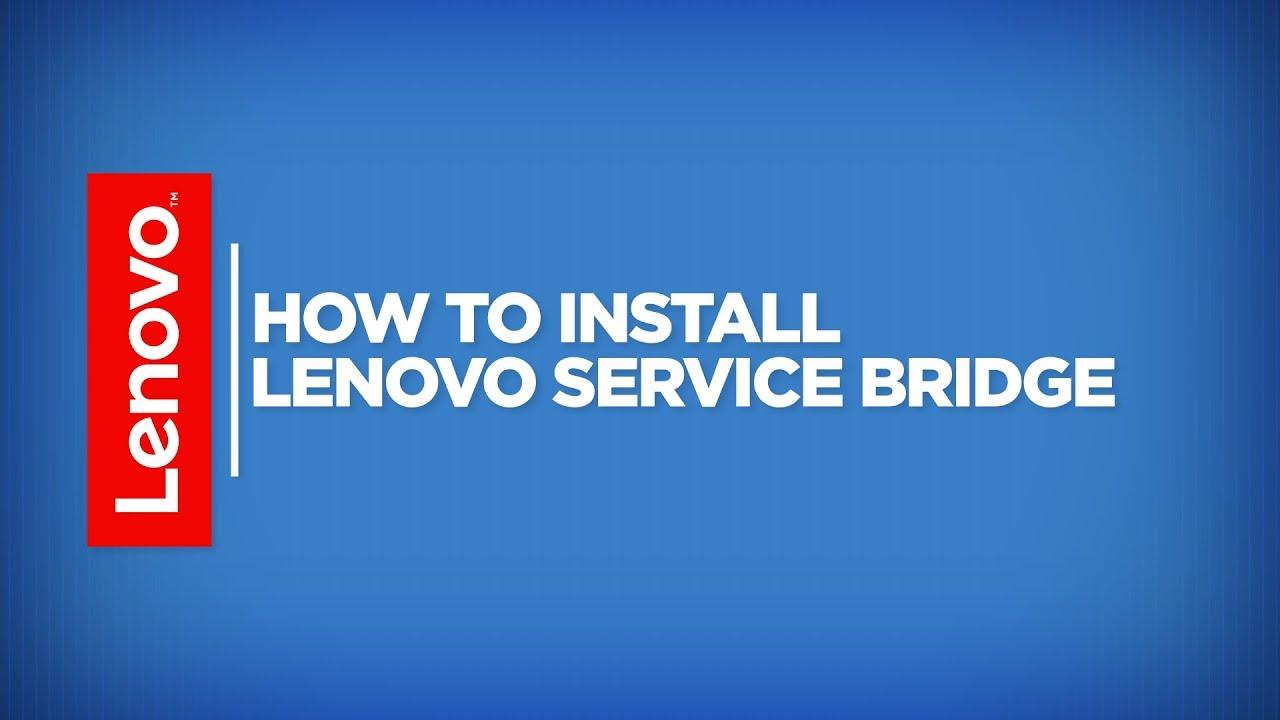 How To - Install Lenovo Service Bridge