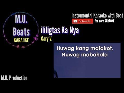 ililigtas Ka Nya - Gary V. KARAOKE   MU Beats Karaoke